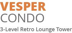 Vesper Condo - 3-Level Retro Lounge Tower
