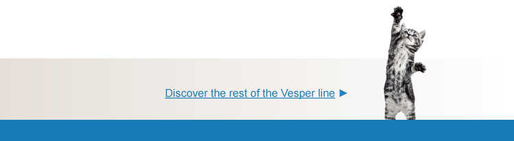 Discover the rest of the Vesper line >